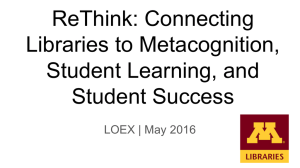 ReThink: Connecting Libraries to Metacognition, Student Learning, and Student Success