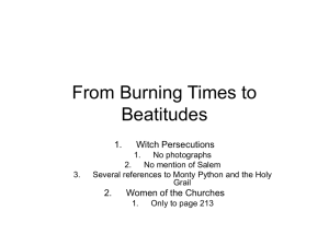 From Burning Times to Beatitudes 1. Witch Persecutions
