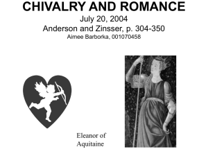 CHIVALRY AND ROMANCE July 20, 2004 Anderson and Zinsser, p. 304-350 Eleanor of