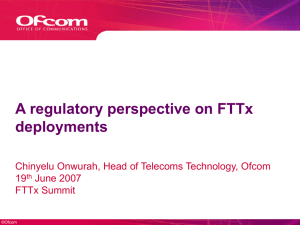 A regulatory perspective on FTTx deployments 19