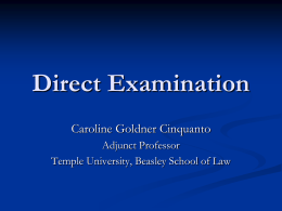 Direct Examination Caroline Goldner Cinquanto Adjunct Professor Temple University, Beasley School of Law