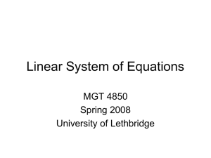 Linear System of Equations MGT 4850 Spring 2008 University of Lethbridge
