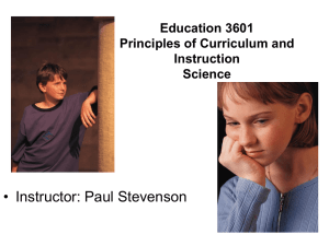 • Instructor: Paul Stevenson Education 3601 Principles of Curriculum and Instruction