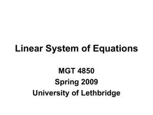 Linear System of Equations MGT 4850 Spring 2009 University of Lethbridge