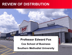 REVIEW OF DISTRIBUTION Professor Edward Fox Cox School of Business Southern Methodist University