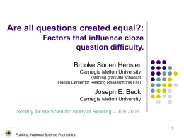 Are all questions created equal?: Factors that influence cloze question difficulty.