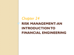 Chapter 24 RISK MANAGEMENT: AN INTRODUCTION TO FINANCIAL ENGINEERING