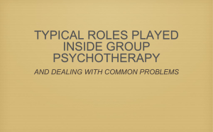 TYPICAL ROLES PLAYED INSIDE GROUP PSYCHOTHERAPY AND DEALING WITH COMMON PROBLEMS