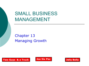 SMALL BUSINESS MANAGEMENT Chapter 13 Managing Growth