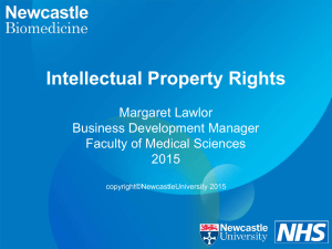 Intellectual Property Rights Margaret Lawlor Business Development Manager Faculty of Medical Sciences