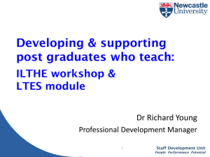 Developing & supporting post graduates who teach: ILTHE workshop & LTES module