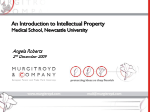 An Introduction to Intellectual Property Medical School, Newcastle University Angela Roberts 2