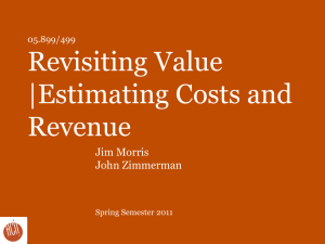 Revisiting Value |Estimating Costs and Revenue Jim Morris