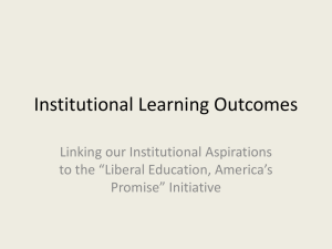 "Institutional Learning Outcomes Linking our Institutional Aspirations to the ""Liberal Education, America's"