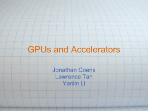 GPUs and Accelerators Jonathan Coens Lawrence Tan Yanlin Li