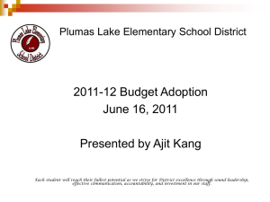 2011-12 Budget Adoption June 16, 2011 Presented by Ajit Kang