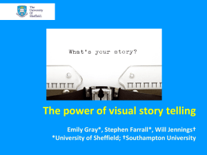 The power of visual story telling *University of Sheffield; †Southampton University