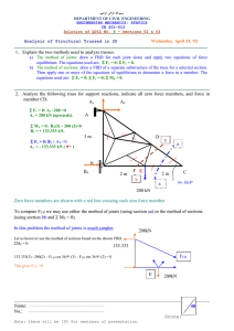 1.  Explain the two methods used to analyze trusses.