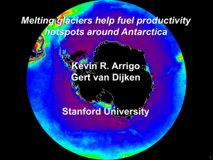 Melting glaciers help fuel productivity hotspots around Antarctica Kevin R. Arrigo