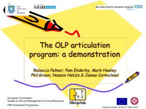 : a demonstration The OLP articulation program Rebecca Palmer, Pam Enderby, Mark Hawley