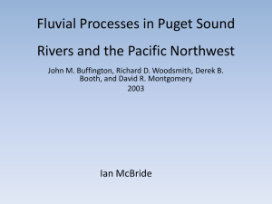 Fluvial Processes in Puget Sound Rivers and the Pacific Northwest Ian McBride