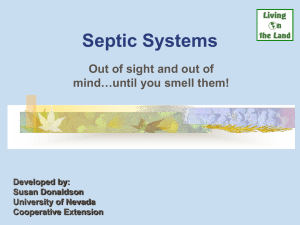 Septic Systems Out of sight and out of …until you smell them! mind