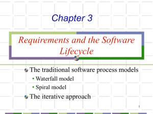 Requirements and the Software Lifecycle Chapter 3 The traditional software process models