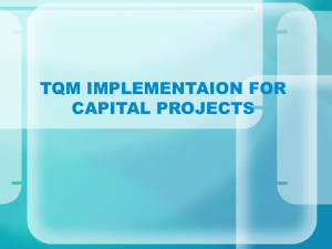 TQM IMPLEMENTAION FOR CAPITAL PROJECTS