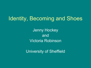 Identity, Becoming and Shoes Jenny Hockey and Victoria Robinson
