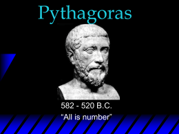 "Pythagoras 582 - 520 B.C. ""All is number"""