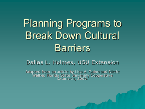 Planning Programs to Break Down Cultural Barriers Dallas L. Holmes, USU Extension