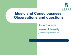 Music and Consciousness: Observations and questions John Sloboda Keele University