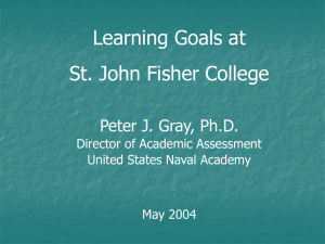 Learning Goals at St. John Fisher College Peter J. Gray, Ph.D.