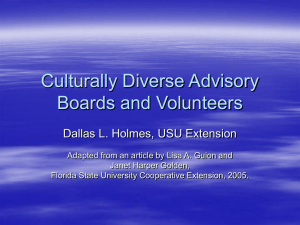 Culturally Diverse Advisory Boards and Volunteers Dallas L. Holmes, USU Extension