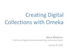 Creating Digital Collections with Omeka Nora Mattern