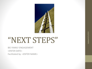 """NEXT STEPS"" BIE FAMILY ENGAGEMENT <ENTER DATE> Facilitated by: <ENTER NAME>"