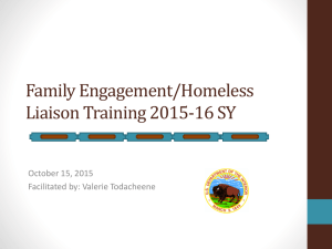 Family Engagement/Homeless Liaison Training 2015-16 SY October 15, 2015 Facilitated by: Valerie Todacheene