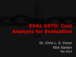EVAL 6970: Cost Analysis for Evaluation Dr. Chris L. S. Coryn Nick Saxton