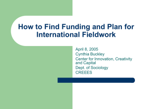 How to Find Funding and Plan for International Fieldwork April 8, 2005