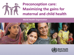 Preconception care: Maximizing the gains for maternal and child health World Health Organization