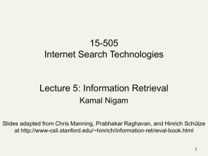 15-505 Lecture 5: Information Retrieval Internet Search Technologies Kamal Nigam