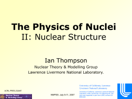 The Physics of Nuclei II: Nuclear Structure Ian Thompson