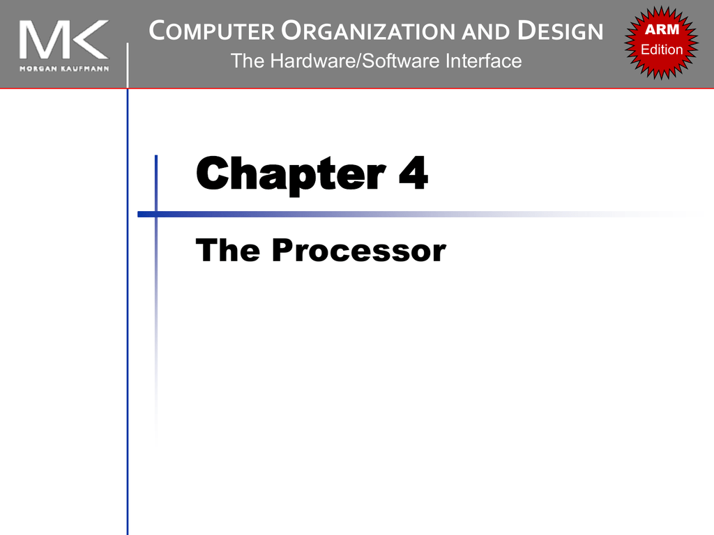 Chapter 4 The Processor C O