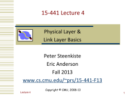 15-441 Lecture 4 Physical Layer & Link Layer Basics Peter Steenkiste