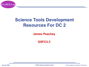 Science Tools Development Resources For DC 2 James Peachey GSFC/L3