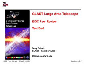 GLAST Large Area Telescope ISOC Peer Review Test Bed Terry Schalk