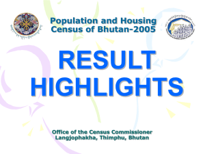 RESULT HIGHLIGHTS Population and Housing Census of Bhutan-2005