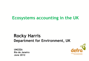 Rocky Harris Ecosystems accounting in the UK Department for Environment, UK UNCEEA