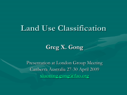 Land Use Classification Greg X. Gong Presentation at London Group Meeting