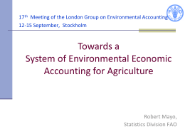 Towards a System of Environmental Economic Accounting for Agriculture Robert Mayo,